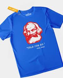 You Shirts Karl Marx T Shirt I Told You So Funny Marxist T Shirts Allriot
