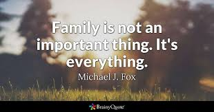 Important Quotes 50 Awesome Family Quotes BrainyQuote