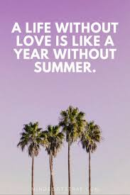 172 Lovely Summer Quotes And Sayings That Will Warm Your Mind