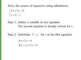 solve the system of equations using substitution step 1 isolate a variable in one
