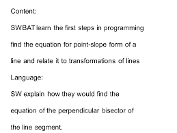 4 content swbat learn the first steps in programming find the equation for point slope form