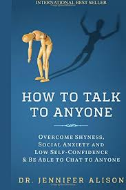 How To Talk To Anyone How To Talk To Anyone Overcome Shyness Social Anxiety And Low Self