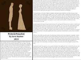pride prejudice by jane austen jane austen was born in  pride prejudice by jane austen 1813 jane austen was born in steventon england in 1775 where she lived for the first twenty five years of her life
