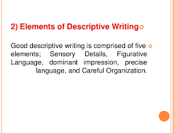 give the features and elements of descriptive essay the components of descriptive essay steps to write a descriptive