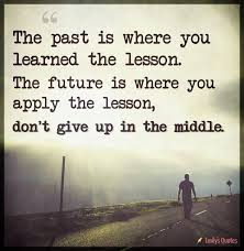 Learn From The Past Quotes Beauteous The Past Is Where You Learned The Lesson The Future Is Where You