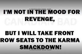 Revenge Quotes New Revenge Karma Quote Large Quotes About Karma Revenge Quotes About