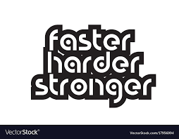 Stronger Quotes New Bold Text Faster Harder Stronger Inspiring Quotes Vector Image