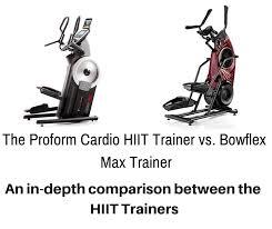 Elliptical Machine Comparison Chart Proform Cardio Hiit Trainer Vs Bowflex Max Trainer The