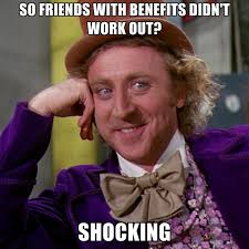 Image result for friends with benefits meme