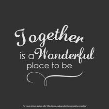 Together Quotes Enchanting Together Quotes Mesmerizing Together Quotes Brainyquote