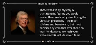 Thomas Jefferson Quotes Christianity Best of Thomas Jefferson Quote Those Who Live By Mystery Charlatanerie