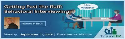 Behavioral Interviewing Webinar On Getting Past The Fluff Behavioral Interviewing Fremont