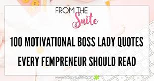 Boss Lady Quotes New 48 Motivational Boss Lady Quotes Every Fempreneur Should Read