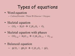 6 types of equations word equation skeletal equation