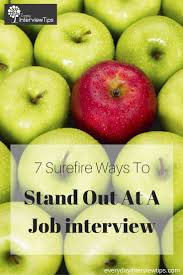 17 best images about interview questions interview 7 ways to stand out in an interview everydayinterviewtips
