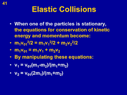elastic collisions when one of the particles is stationary the equations for conservation of kinetic