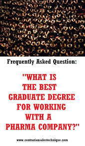How To Get Into Pharmaceutical Sales What Is The Best Graduate Degree For Working In A