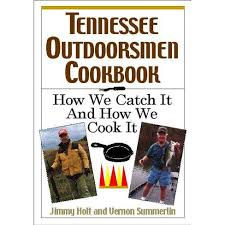 The Tennessee Outdoorsmen Cookbook - By Jimmy Holt & Vernon Summerlin  (Paperback) : Target