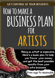 How To Make A Business Plan For Artists - From Rags To Reasonable