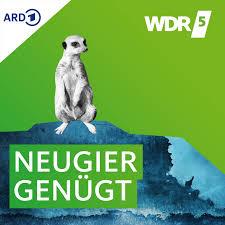 WDR 5 Neugier genügt - Das Feature