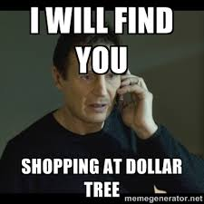 I will find you shopping at dollar tree - I will Find You Meme ... via Relatably.com