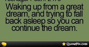 Great Dream Quotes Best of Waking Up From A Great Dream QuotePix Quotes Pictures
