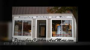 Perrysburg Kitchens And More Perrysburg OH YouTube - Kitchens and more