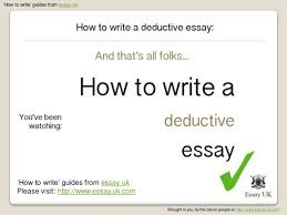 how to write a deductive essay  how to write guides from essay ukbrought to you by the clever people at essay uk com 8