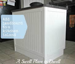 Kitchen Island Beadboard A Swell Place To Dwell I Board You Board We All Beadboard