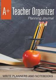 Teacher Organizer Planner A Teacher Organizer Planning Journal By Write Planners And Notebooks Waterstones