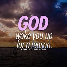 God Love Quotes Delectable God Woke You Up For A Reason