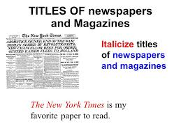 how to use italics and quotation marks ppt  titles of newspapers and magazines