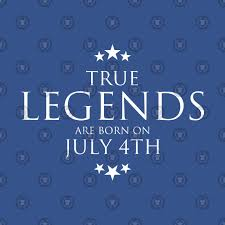 Iuly Size Chart 4th Of July Celebration True Legends Are Born In July 4th T Shirt