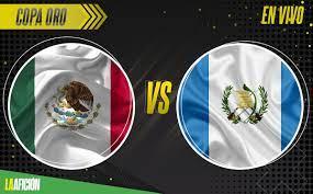 México vs Guatemala. Partido de la Copa ...
