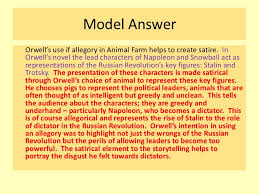 animal farm revising the novel 22 model answerorwell s use if allegory in animal farm