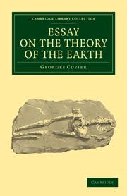essay on the theory of the earth by georges cuvier essay on the theory of the earth