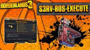 Borderlands 3 Damage Chart Borderlands 3 S3rv 80s Execute Legendary Weapon Guide Gives You 300 Bonus Damage For Anything