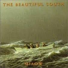 The <b>Beautiful South</b>:<b>Miaow</b> (1994) | LyricWiki | Fandom