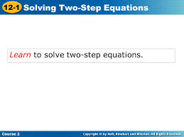 4 learn to solve two step equations course 2 12 1 solving two step equations