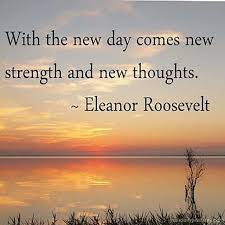 New Day Quotes Enchanting Quote 48 With A New Day Comes New Strength And New Thoughts