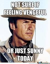 Not Sure If Feeling Vengeful by mustapan - Meme Center via Relatably.com