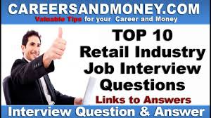 Retail Job Interview Tips Top 10 Retail Industry Job Interview Questions And Links To Answers