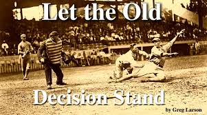 Let The Old Decision Stand Greg Larson Medium