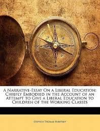 A Narrative Essay On A Liberal Education Buy A Narrative