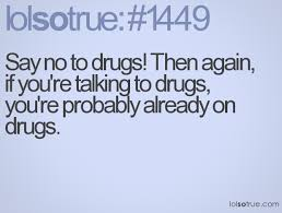 Quotes About Drugs Interesting Drugs Quotes And Sayings Golfian 78