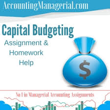 capital budgeting managerial accounting assignment help capital  capital budgeting assignment homework help