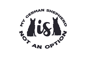 Download free german shepherd vectors and other types of german shepherd graphics and clipart at freevector.com! My German Shepherd Is Not An Option Svg Cut Files Free Svg File Download