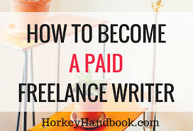 steps to start a lance writing career horkey handbook how to become a paid lance writer and make money from blogging