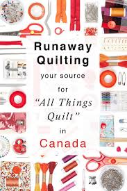 """Our Blog - Runaway Quilting   Online Quilting Store & Runaway Quilting: Your Source for """"All Things Quilt"""" in Canada Adamdwight.com"""