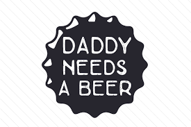 Free for commercial use no attribution required high quality images. Daddy Needs A Beer Svg Cut File By Creative Fabrica Crafts Creative Fabrica